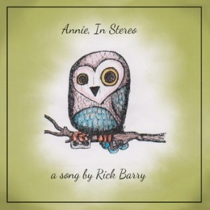 "New Release: Rick Barry ""Annie, In Stereo"""