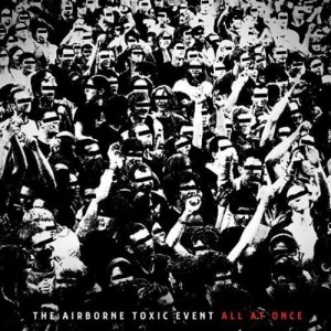 Album Review: All At Once – The Airborne Toxic Event