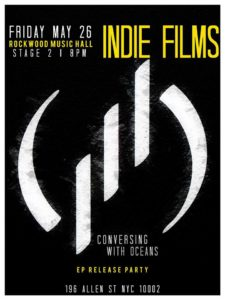 "Conversing with Oceans – ""INDIE FILMS"" EP Release Party This Friday, May 26th NYC"