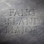 Fang Island – Major
