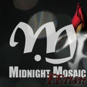 Midnight Mosaic 'Fetish' Album Review