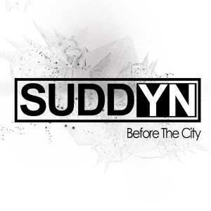 Suddyn 'Before the City' – Hard Spelling, Easy Listening