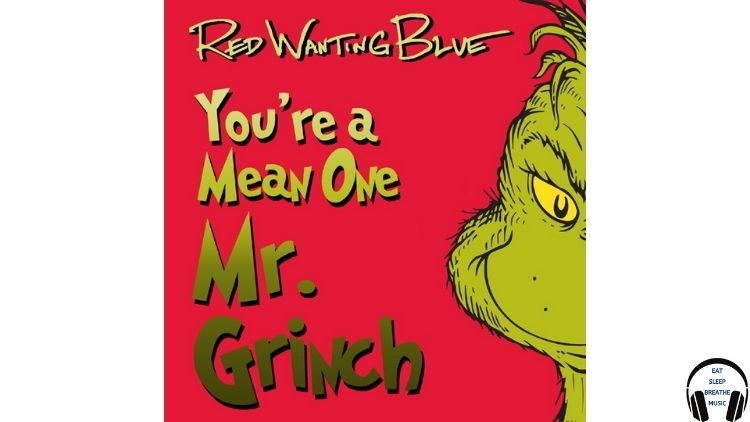 """Song of The Day: """"You're a Mean One, Mr. Grinch"""" Cover by Red Wanting Blue"""