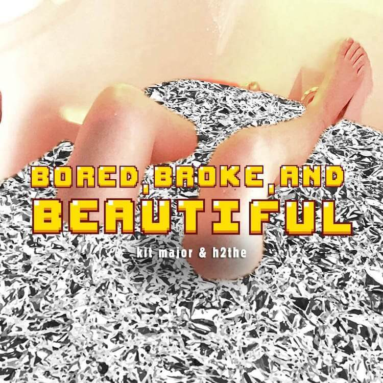 Kit Major & H2the Bored Broke and Beautiful Video | Eat Sleep Breathe Music