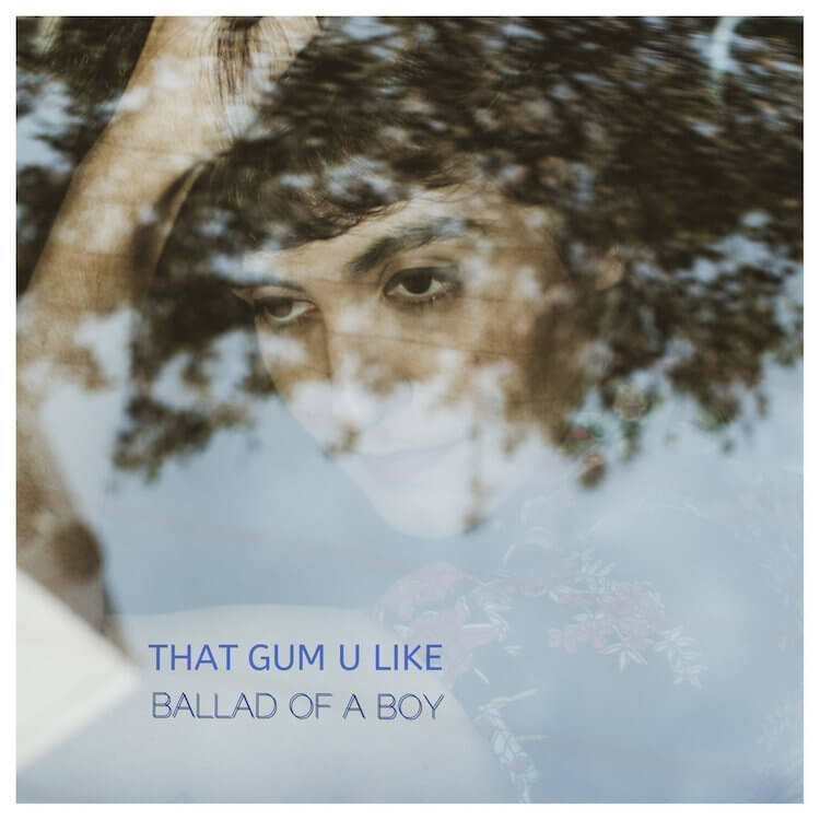 """Ballad of A Boy"" by That Gum You Like 