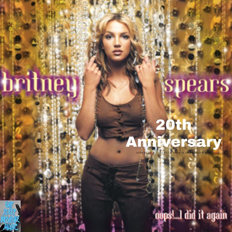 Britney Spears Celebrates 20th Anniversary For Oops I Did It Again | Eat Sleep Breathe Music