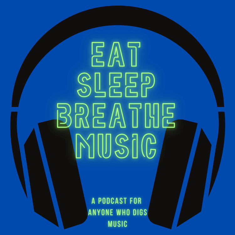 """Black Headphones against a blue background with the words """"Eat Sleep Breathe Music: A podcast for Anyone who digs music"""" 