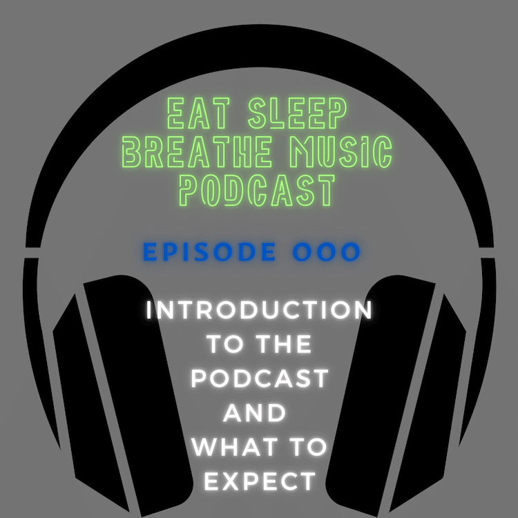 "Headphones with Words ""eat sleep breath music podcast Episode 000 Introduction to the podcast and what to expect""