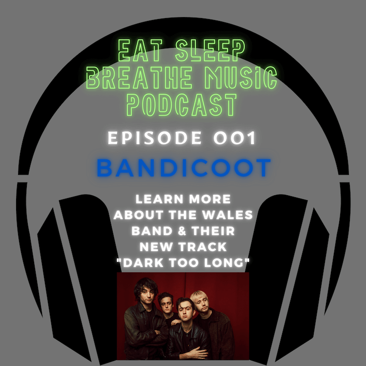 "Photo of black headphones with the words ""Eat Sleep Breathe Music Podcast Episode 001: Bandicoot. Learn more about the wales band and listen to their track ""Dark Too Long"" 