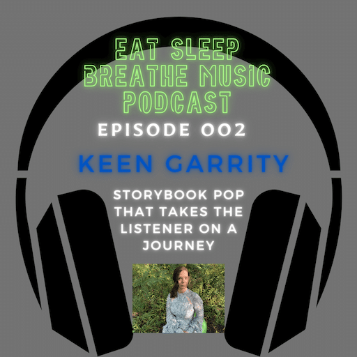 """Photo of black headphones with the words """"Eat Sleep Breathe Music Podcast Episode 002: Keen Garrity: Storybook pop that takes the listener on a journey 