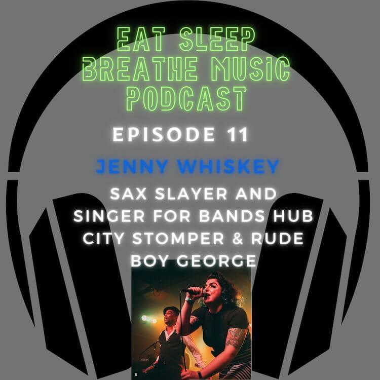 """Photo of black headphones with the words """"Eat Sleep Breathe Music Podcast Episode 11: Jenny Whisky Sax Slayer and Singer for Bands Hub City Stompers and Rude Boy George"""