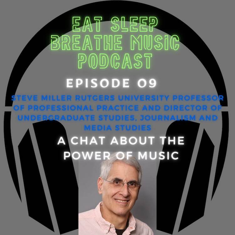 """Photo of black headphones with the words """"Eat Sleep Breathe Music Podcast Episode 09: A Chat About the Power of Music with Rutgers University Professor and Director Steve Miller"""
