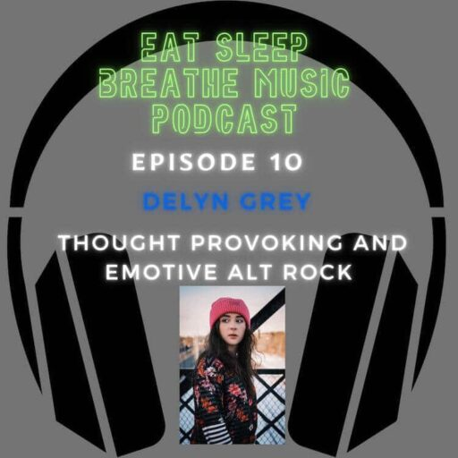 """Photo of black headphones with the words """"Eat Sleep Breathe Music Podcast Episode Episode 10: Delyn Grey: Thought Provoking and Emotive Alt-Rock That Shakes You To the Core"""