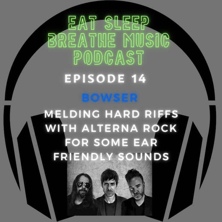 """Photo of black headphones with the words """"Eat Sleep Breathe Music Podcast Episode 14: BoWser: Melding Hard Riffs with Alterna Rock for Some Ear Friendly Sounds"""
