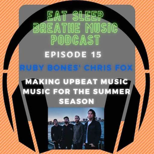 """Photo of black headphones with the words """"Eat Sleep Breathe Music Podcast Ruby Bones' Chris Fox and How They Are Making Upbeat Music for the Summer Season"""