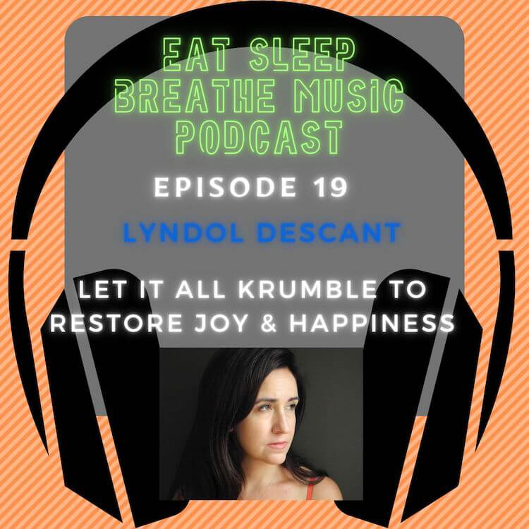 """Photo of black headphones with the words """"Eat Sleep Breathe Music Podcast Episode 19: Lyndol Descant: Let it All Krumble to restore joy & happiness"""