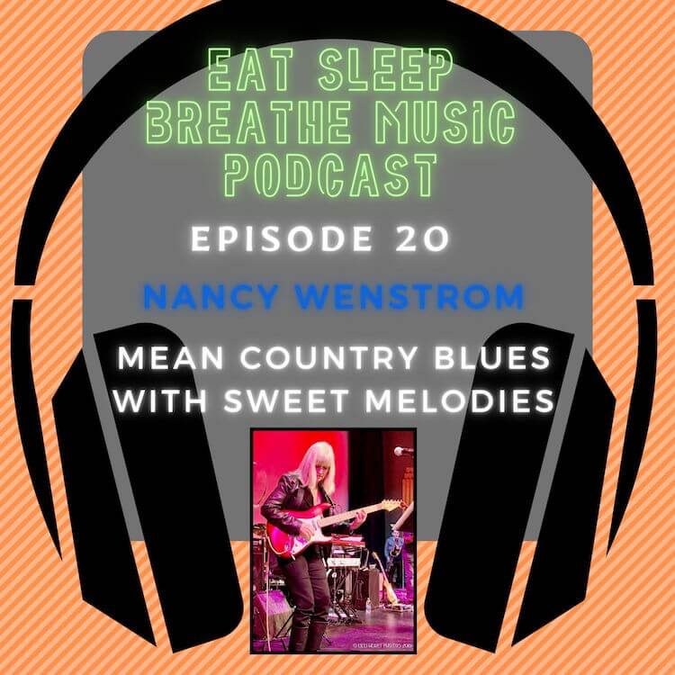 """Photo of black headphones with the words """"Eat Sleep Breathe Music Podcast Episode 20: Nancy Westrom: Mean Country Blues with Sweet Melodies"""