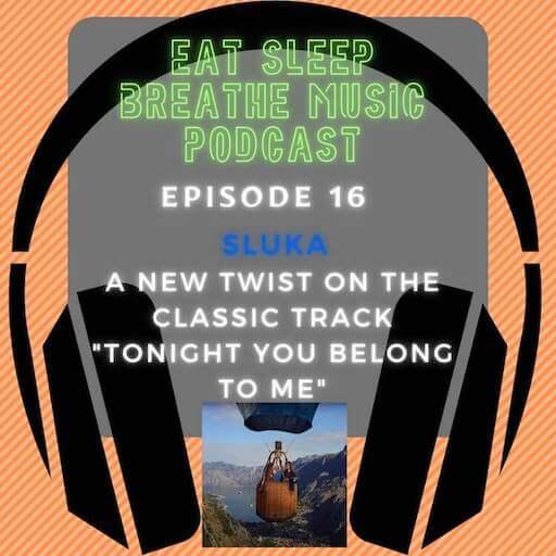 "Photo of black headphones with the words ""Eat Sleep Breathe Music Podcast Episode 16: Sluka: A New Twist On the Classic Track ""Tonight You Belong to Me"" | Eat Sleep Breathe Music"