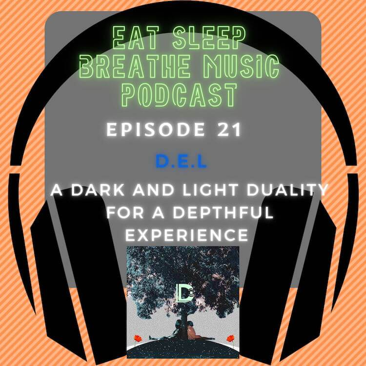 """Photo of black headphones with the words """"Eat Sleep Breathe Music Podcast Episode 21: D.E.L: A Dark and Light Duality for An In Depth Experience"""